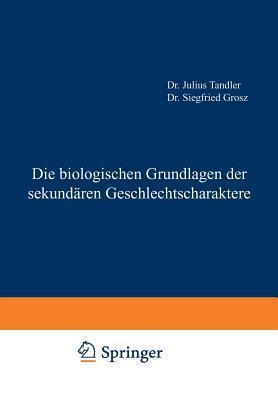 Die Biologischen Grundlagen Der Sekundaren Geschlechtscharaktere