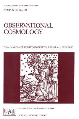 Observational Cosmology: Proceedings of the 124th Symposium of the International Astronomical Union, Held in Beijing, China, August 25 30, 1986