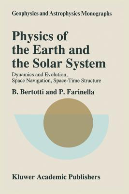 Physics of the Earth and the Solar System: Dynamics and Evolution, Space Navigation, Space-Time Structure