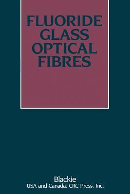Fluoride Glass Optical Fibres