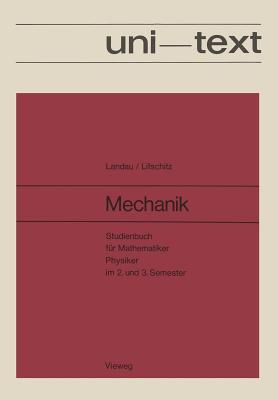 Mechanik: Studienbuch Fur Mathematiker, Physiker Im 2. Und 3. Semester Band I Des Lehrbuches Der Theoretischen Physik