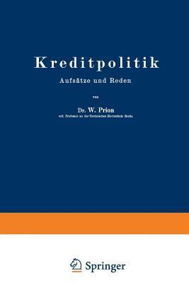Kreditpolitik: Aufsatze Und Reden