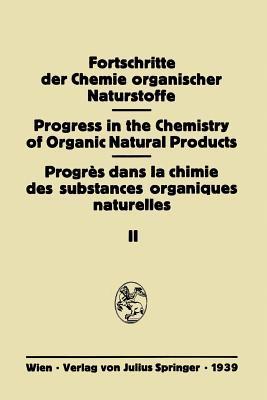 Fortschritte Der Chemie Organischer Naturstoffe II (1939): Eine Sammlung Von Zusammenfassenden Berichten