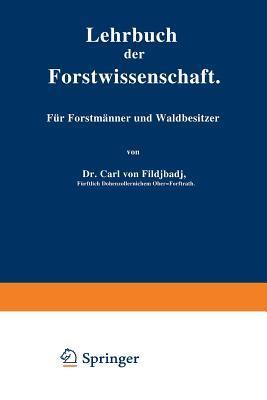 Lehrbuch Der Forstwissenschaft: Fur Forstmanner Und Waldbesitzer
