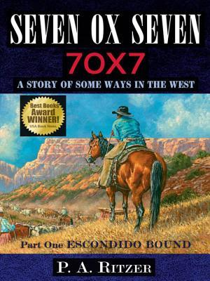 Seven Ox Seven; Part One by P.A. Ritzer