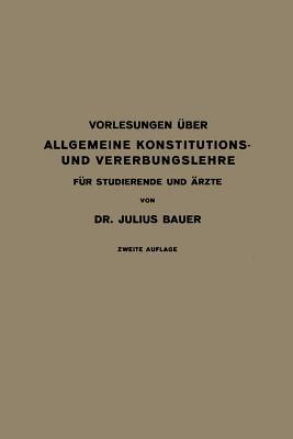 Vorlesungen Uber Allgemeine Konstitutions- Und Vererbungslehre: Fur Studierende Und Arzte