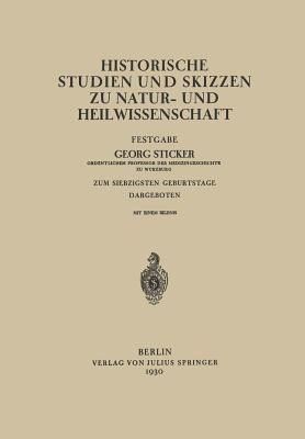 Historische Studien Und Skizzen Zu Natur- Und Heilwissenschaft: Festgabe