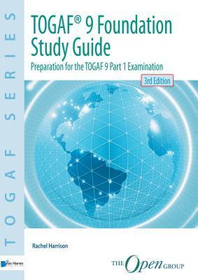 Togaf(r) 9 Foundation Study Guide - 3rd Edition