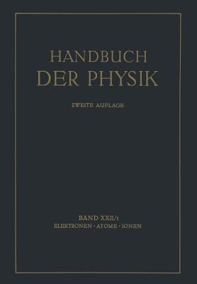 Handbuch der Physik, Band XXII/1: Elektronen - Atome - Ionen