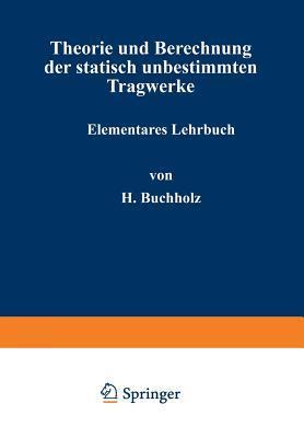 Theorie Und Berechnung Der Statisch Unbestimmten Tragwerke: Elementares Lehrbuch