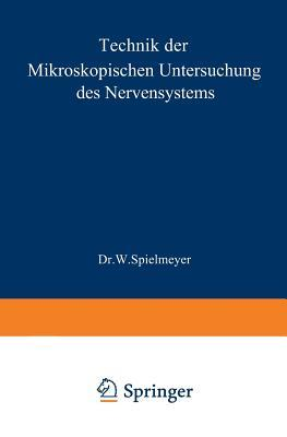 Technik Der Mikroskopischen Untersuchung Des Nervensystems