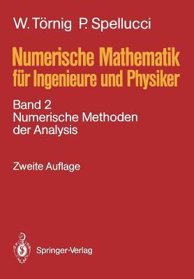 Numerische Mathematik Fur Ingenieure Und Physiker: Band 2: Numerische Methoden Der Analysis