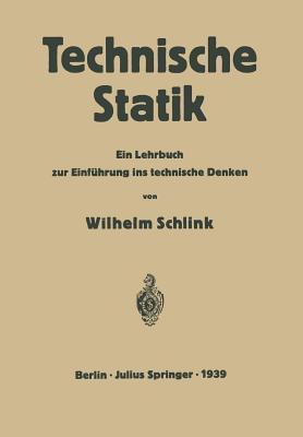 Technische Statik: Ein Lehrbuch Zur Einfuhrung Ins Technische Denken