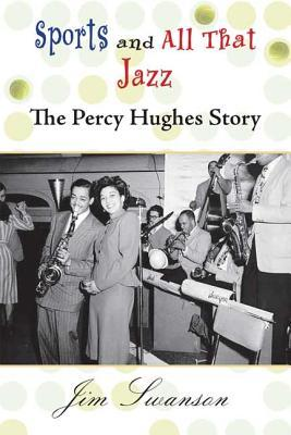 Sports and All That Jazz: The Percy Hughes Story [With CD (Audio)]