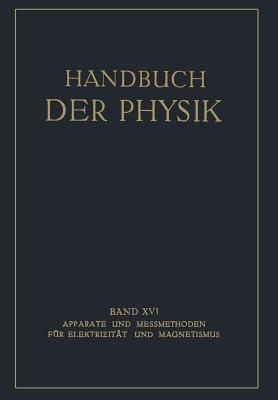 Handbuch der Physik, Band XVI: Apparate und Messmethoden für Elektrizität und Magnetismus