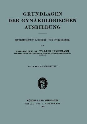 Grundlagen Der Gynakologischen Ausbildung: Kurzgefasstes Lehrbuch Fur Studierende