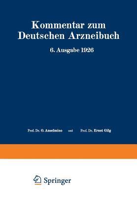 Kommentar Zum Deutschen Arzneibuch 6. Ausgabe 1926: Auf Grundlage Der Hager-Fischer-Hartwichschen Kommentare Der Fruheren Arzneibucher Zweiter Band