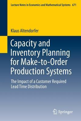 Capacity and Inventory Planning for Make-To-Order Production Systems: The Impact of a Customer Required Lead Time Distribution