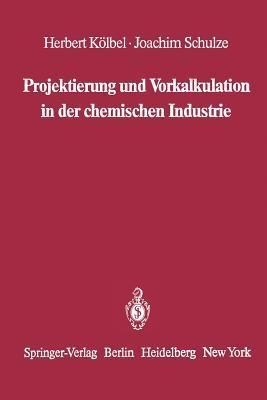 Projektierung Und Vorkalkulation in Der Chemischen Industrie