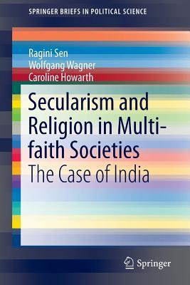 Secularism and Religion in Multi-Faith Societies: The Case of India
