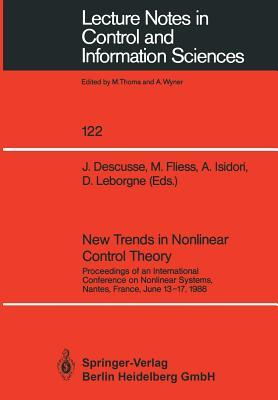 New Trends in Nonlinear Control Theory: Proceedings of an International Conference on Nonlinear Systems, Nantes, France, June 13 17, 1988