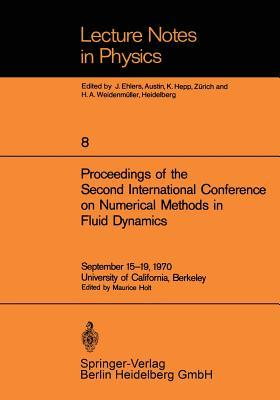 Proceedings of the Second International Conference on Numerical Methods in Fluid Dynamics: September 15 19, 1970 University of California, Berkeley