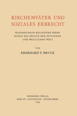 Kirchenväter und Soziales Erbrecht: Wanderungen Religiöser Ideen Durch Die Rechte Der Östlichen Und Westlichen Welt
