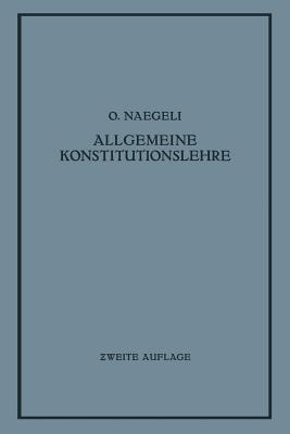 Allgemeine Konstitutionslehre: In Naturwissenschaftlicher Und Medizinischer Betrachtung