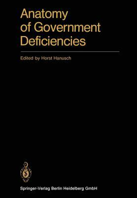 Anatomy of Government Deficiencies: Proceedings of a Conference Held at Diessen, Germany July 22 25, 1980
