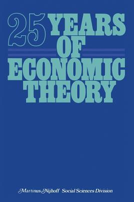 25 Years of Economic Theory: Retrospect and Prospect