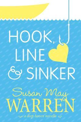 Hook, Line and Sinker by Susan May Warren