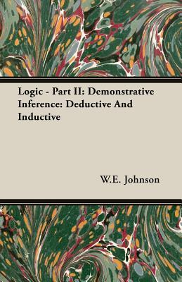 Logic - Part II: Demonstrative Inference: Deductive and Inductive