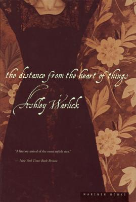 The Distance from the Heart of Things by Ashley Warlick