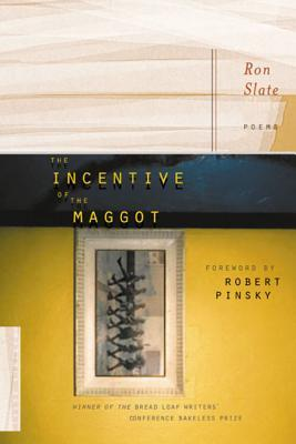 The Incentive of the Maggot