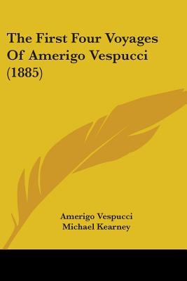 The First Four Voyages of Amerigo Vespucci (1885)