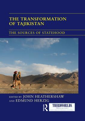 The Transformation of Tajikistan: The Sources of Statehood