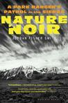 Nature Noir: A Park Ranger's Patrol in the Sierra