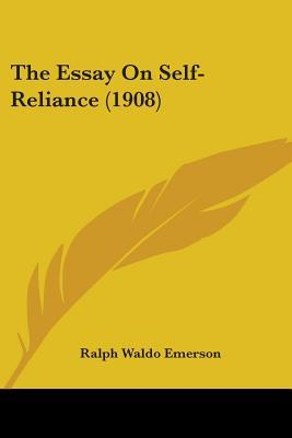 The Essay on Self-Reliance (1908)