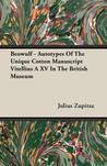 Download Beowulf - Autotypes of the Unique Cotton Manuscript Vitellius a XV in the British Museum