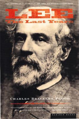 Lee The Last Years by Charles Bracelen Flood