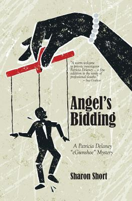 Angel's Bidding (Patricia Delaney Egumshoe Mystery, #1)