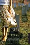 Seek the Living: A Novel