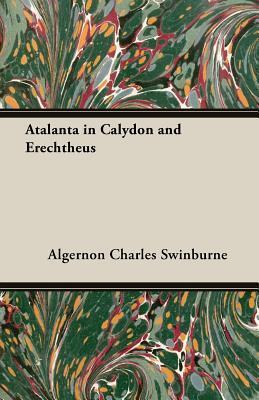 Atalanta in Calydon and Erechtheus