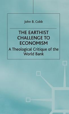The Earthist Challenge to Economism: A Theological Critique of the World Bank