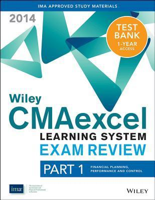 Wiley Cmaexcel Learning System Exam Review 2014 + Test Bank Part 1, Financial Planning, Performance and Control