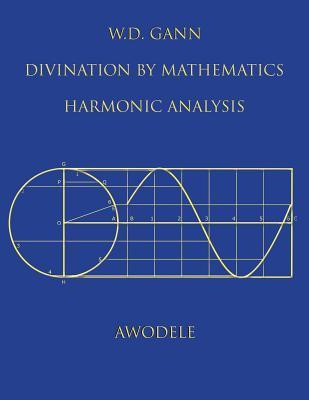 W.D. Gann: Divination By Mathematics: Harmonic Analysis