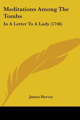 Meditations Among the Tombs: In a Letter to a Lady (1746)