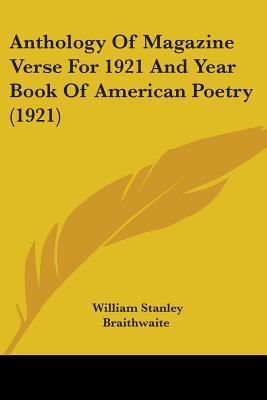 Anthology of Magazine Verse for 1921 and Year Book of American Poetry (1921)