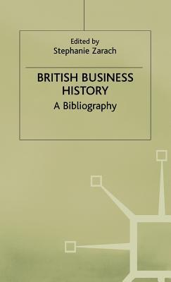 British Business History: A Bibliography