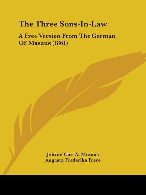 The Three Sons-In-Law: A Free Version from the German of Musaus (1861)